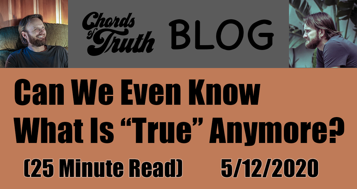 "Can We Even Know What Is ""True"" Anymore?"